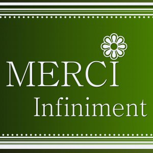 MERCI INFINIMENT